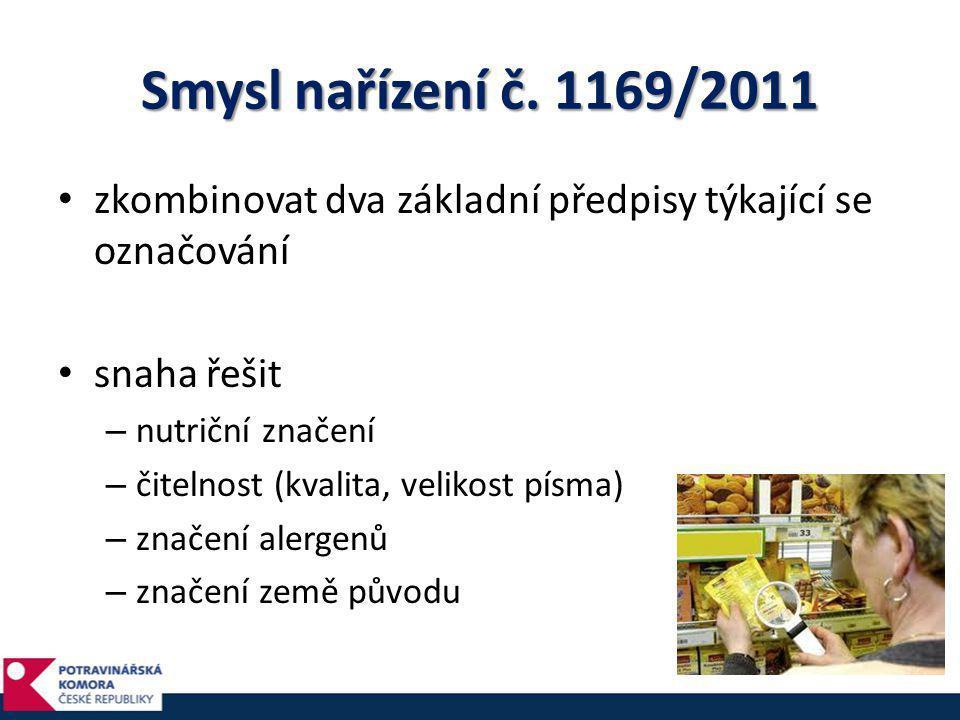 Smysl nařízení č. 1169/2011 zkombinovat dva základní předpisy týkající se označování. snaha řešit.