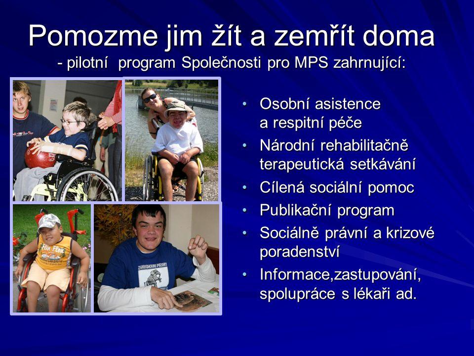 Pomozme jim žít a zemřít doma - pilotní program Společnosti pro MPS zahrnující: