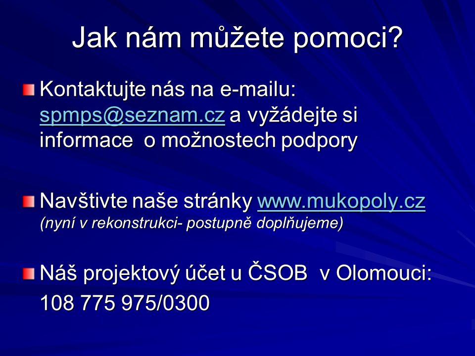 Jak nám můžete pomoci Kontaktujte nás na e-mailu: spmps@seznam.cz a vyžádejte si informace o možnostech podpory.