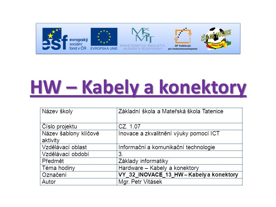 HW – Kabely a konektory Název školy