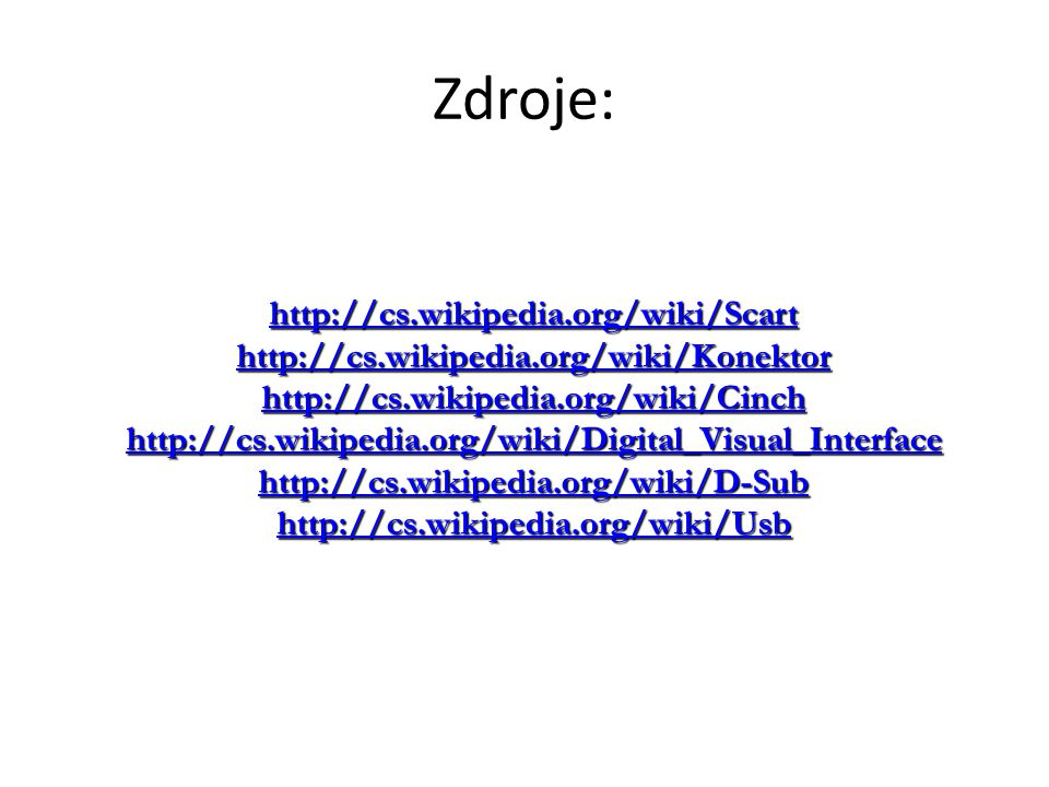 Zdroje: http://cs.wikipedia.org/wiki/Scart