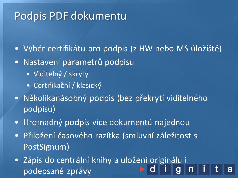 Podpis PDF dokumentu Výběr certifikátu pro podpis (z HW nebo MS úložiště) Nastavení parametrů podpisu.