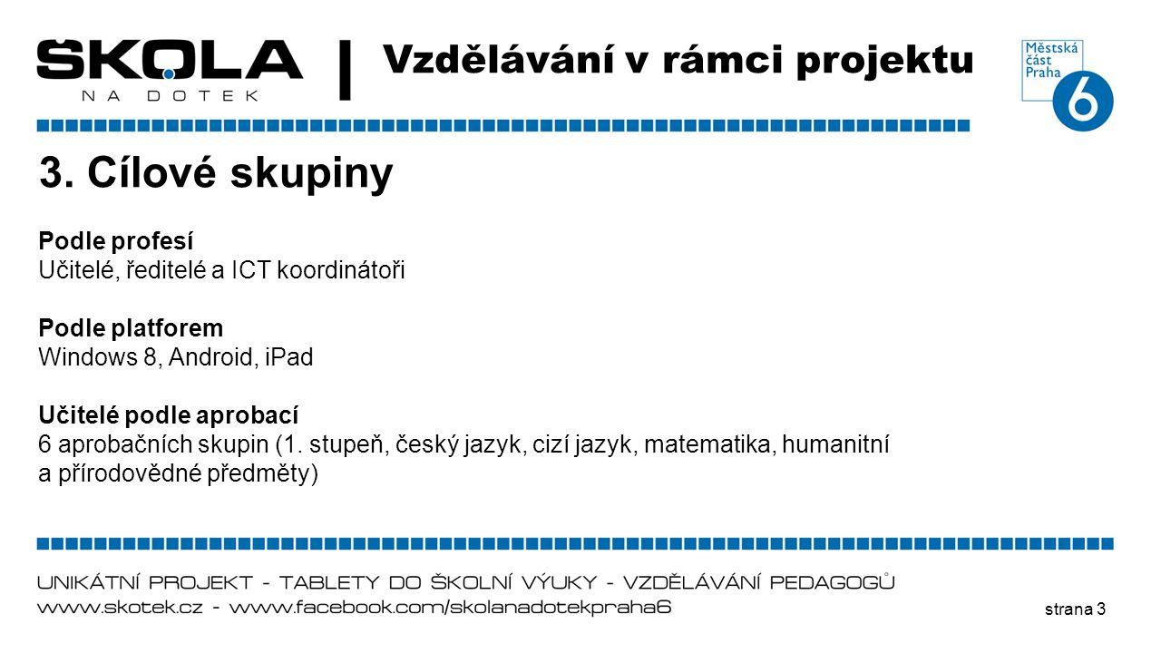 3. Cílové skupiny Vzdělávání v rámci projektu Podle profesí