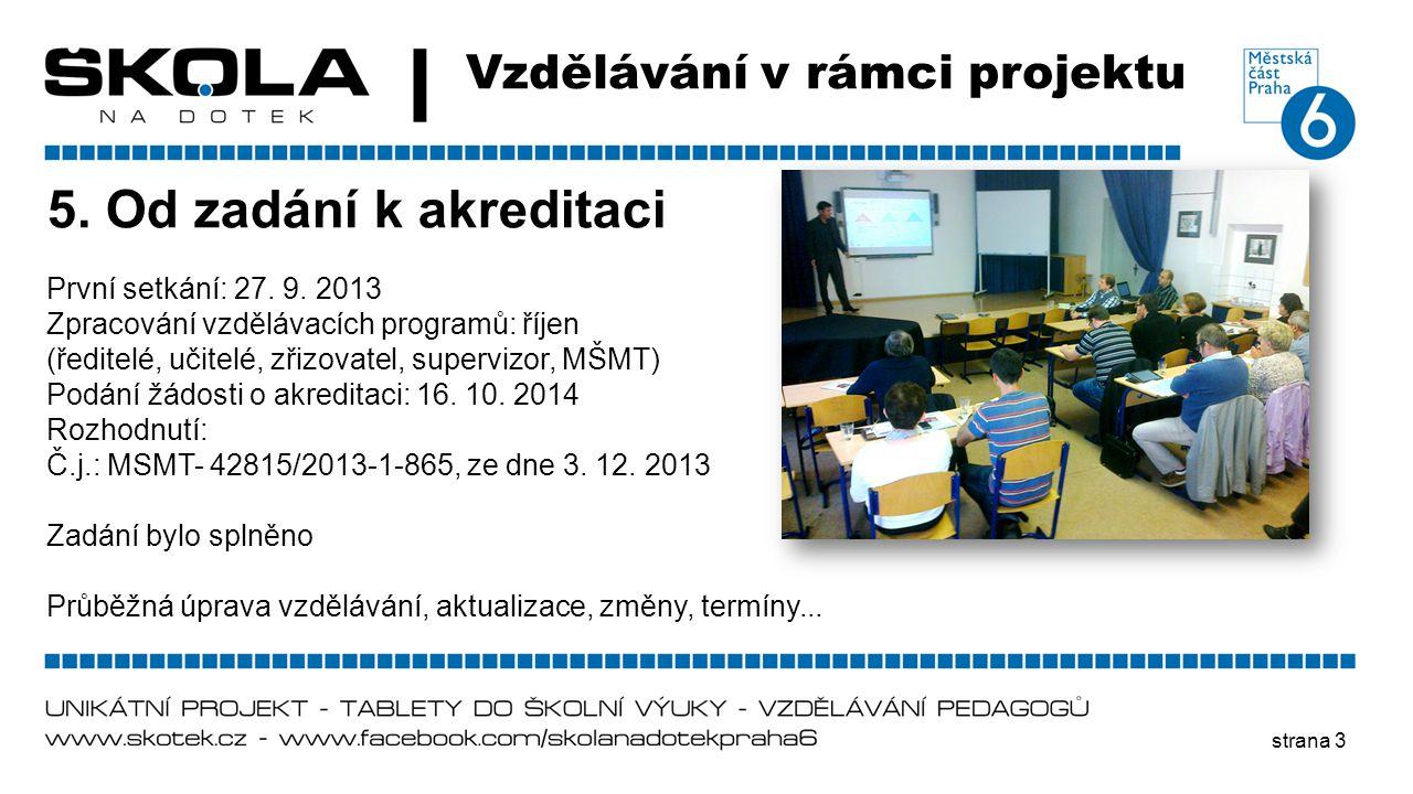 5. Od zadání k akreditaci Vzdělávání v rámci projektu