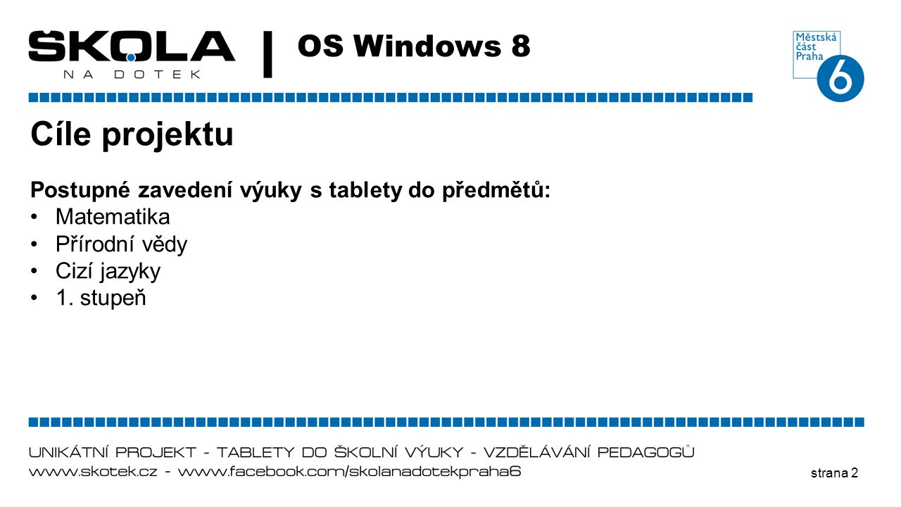 Cíle projektu OS Windows 8