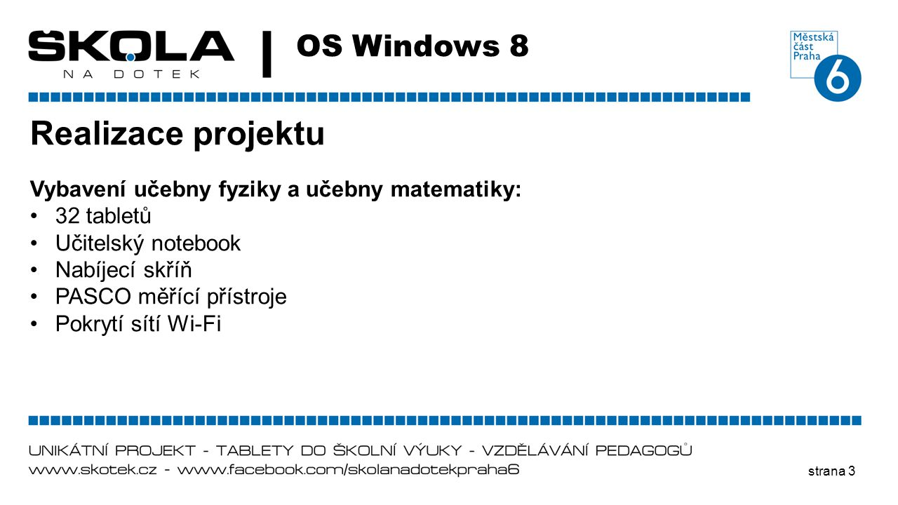 Realizace projektu OS Windows 8