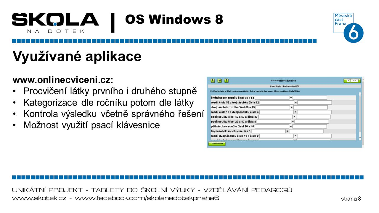 Využívané aplikace OS Windows 8 www.onlinecviceni.cz: