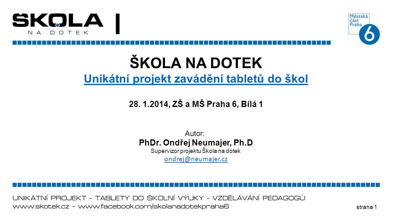 Unikátní projekt zavádění tabletů do škol PhDr. Ondřej Neumajer, Ph.D