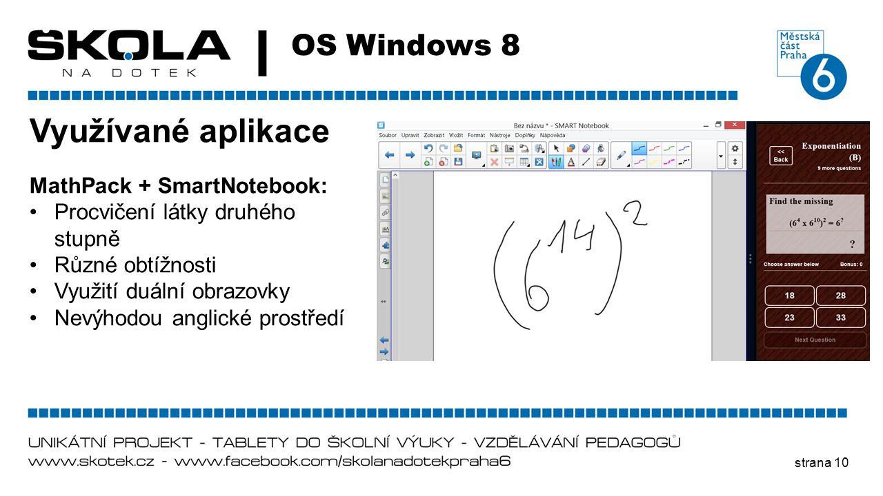 Využívané aplikace OS Windows 8 MathPack + SmartNotebook: