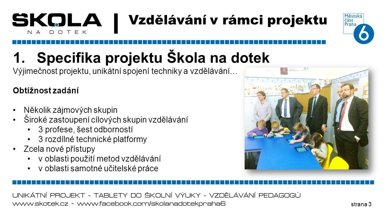 Specifika projektu Škola na dotek