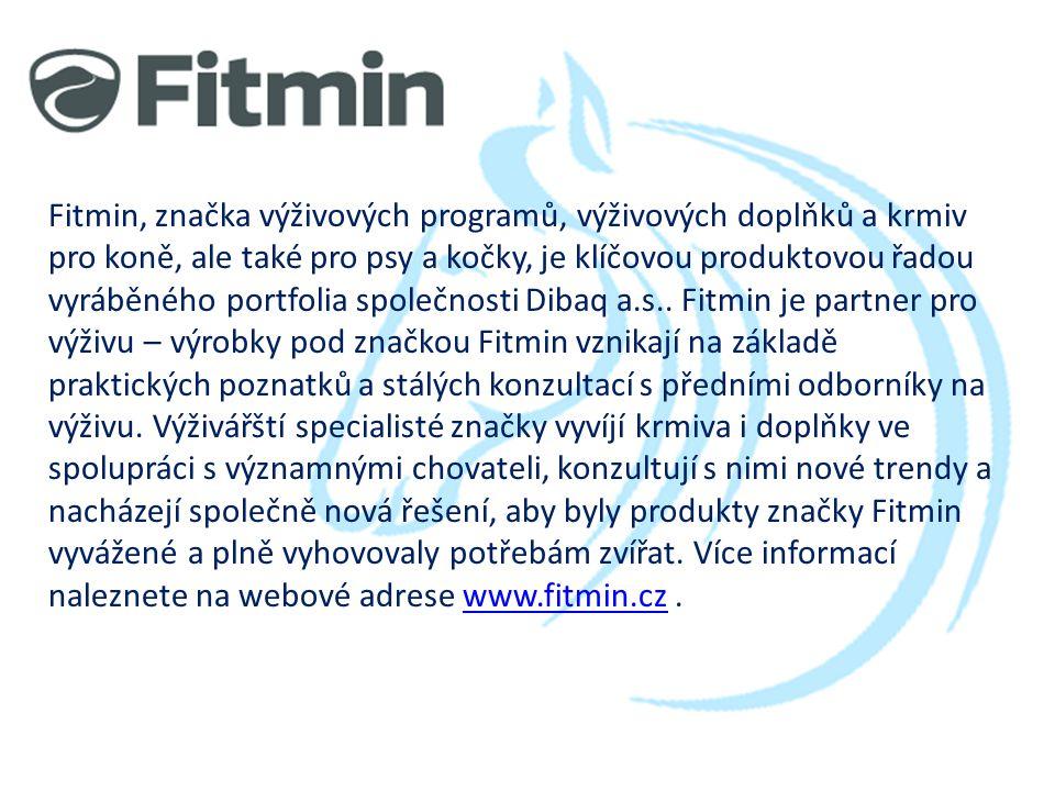 Fitmin, značka výživových programů, výživových doplňků a krmiv pro koně, ale také pro psy a kočky, je klíčovou produktovou řadou vyráběného portfolia společnosti Dibaq a.s..