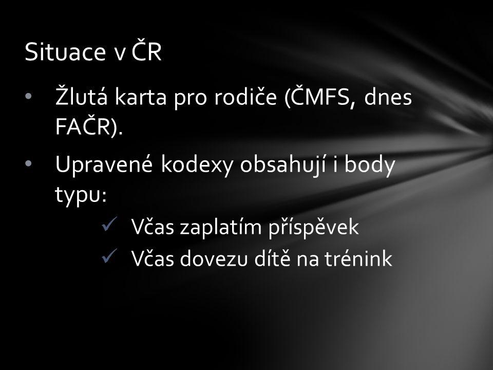 Situace v ČR Žlutá karta pro rodiče (ČMFS, dnes FAČR).