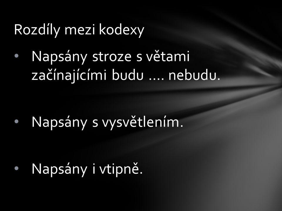 Rozdíly mezi kodexy Napsány stroze s větami začínajícími budu ….
