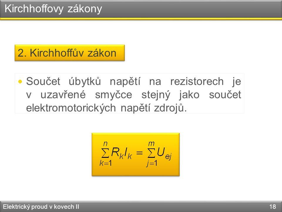 Kirchhoffovy zákony 2. Kirchhoffův zákon