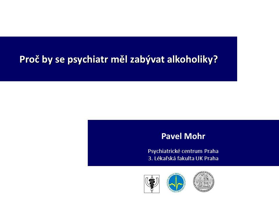 Proč by se psychiatr měl zabývat alkoholiky