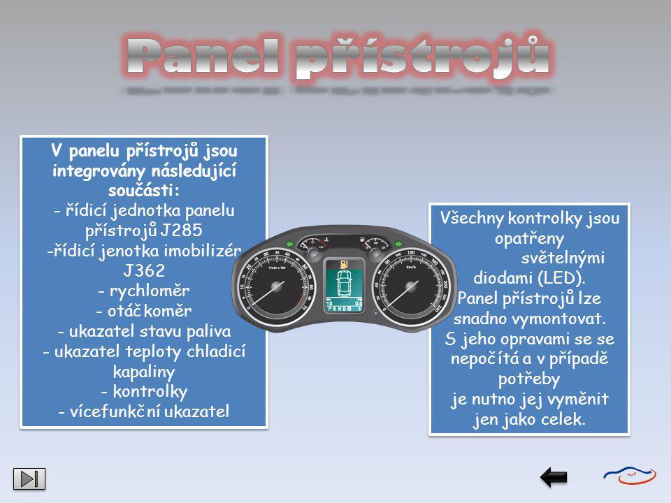 V panelu přístrojů jsou integrovány následující