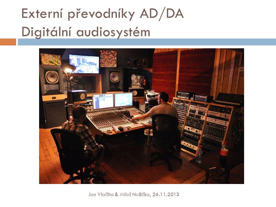 Externí převodníky AD/DA Digitální audiosystém
