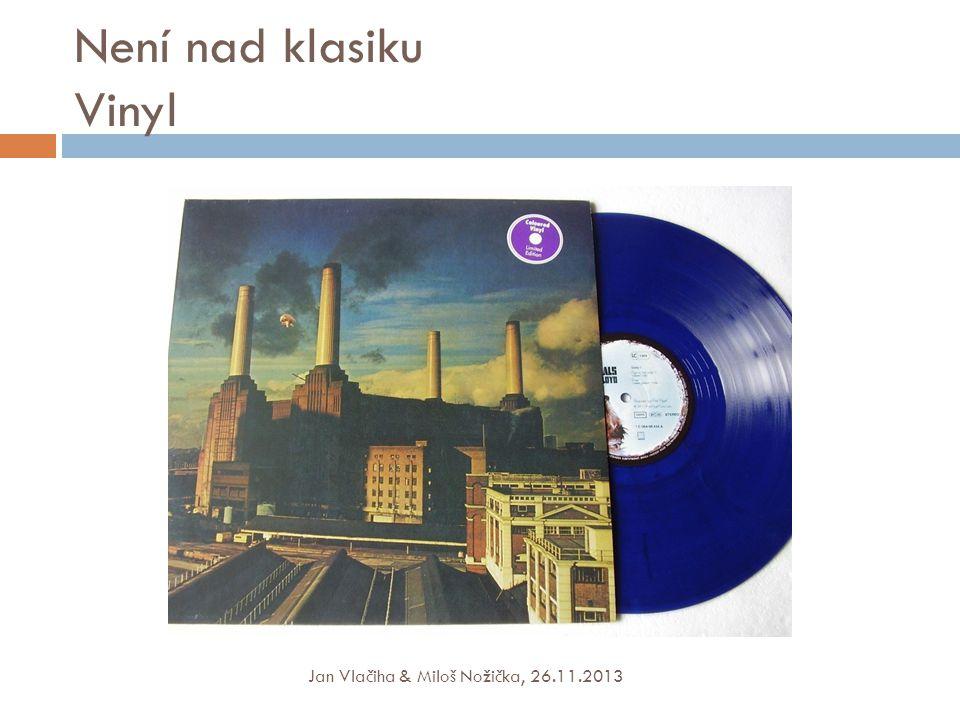 Není nad klasiku Vinyl Jan Vlačiha & Miloš Nožička, 26.11.2013