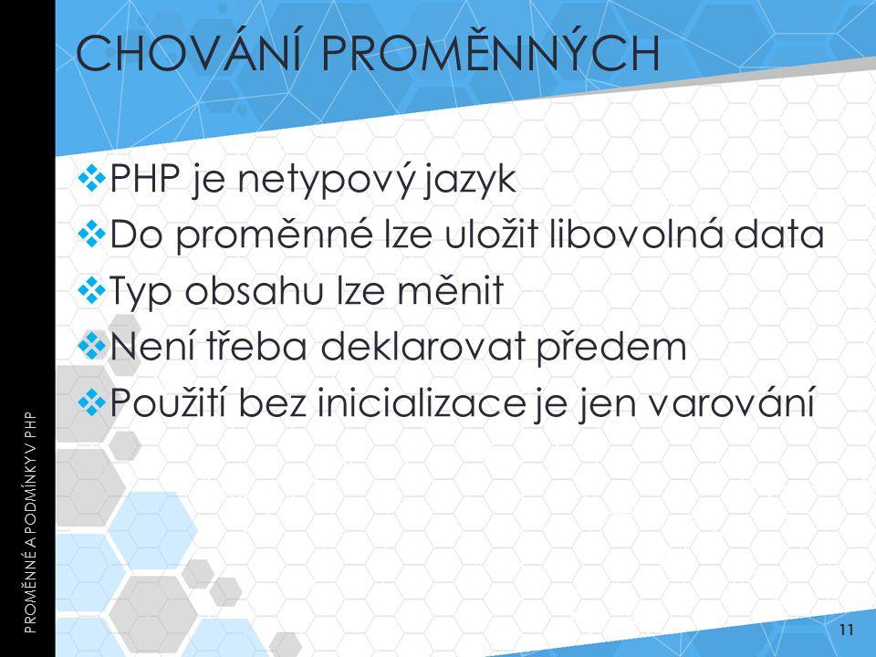 Chování proměnných PHP je netypový jazyk
