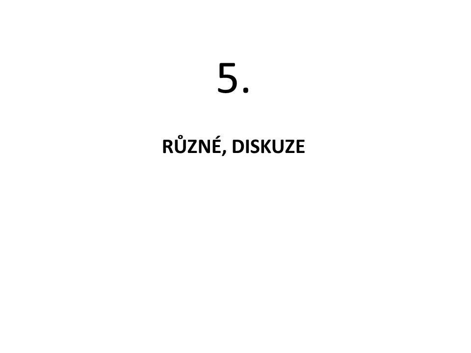 5. RŮZNÉ, DISKUZE