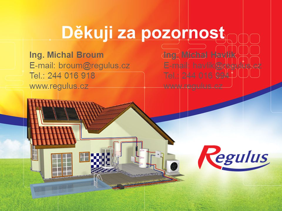 Děkuji za pozornost Ing. Michal Broum E-mail: broum@regulus.cz