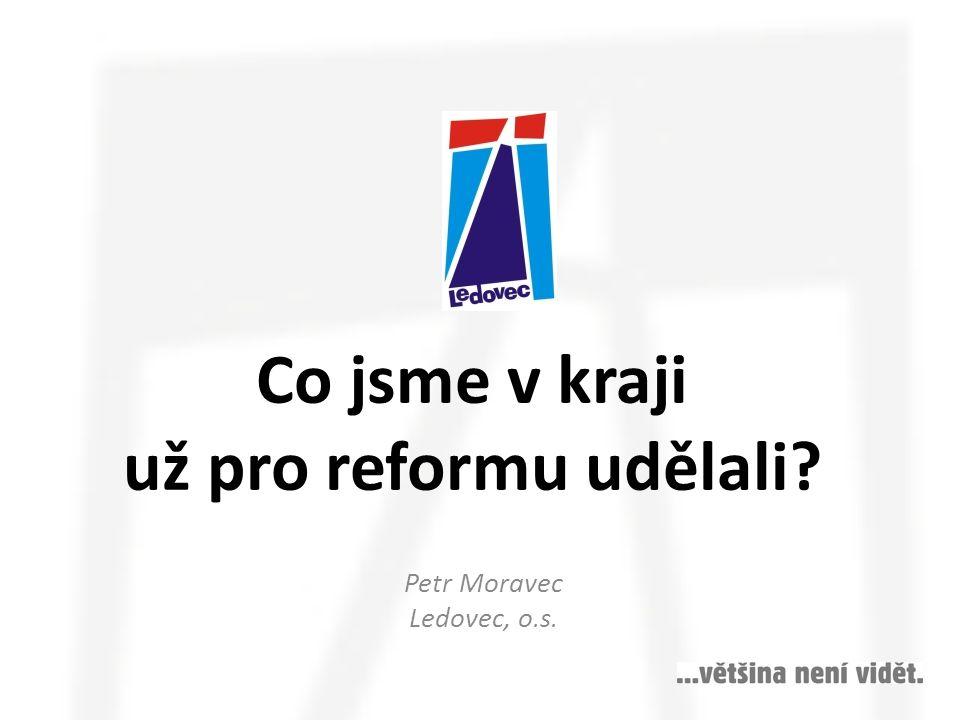 Co jsme v kraji už pro reformu udělali