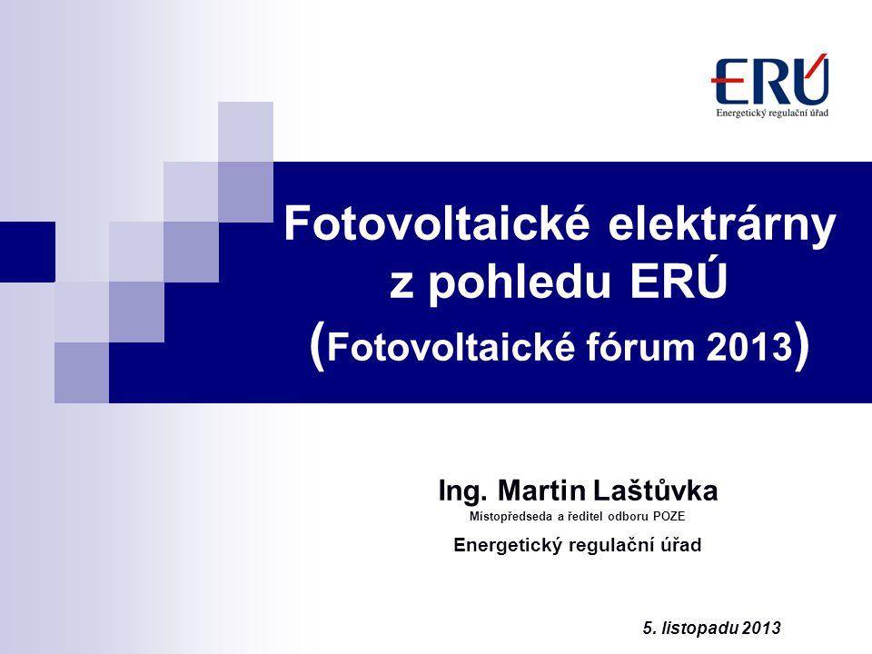 Fotovoltaické elektrárny z pohledu ERÚ (Fotovoltaické fórum 2013)