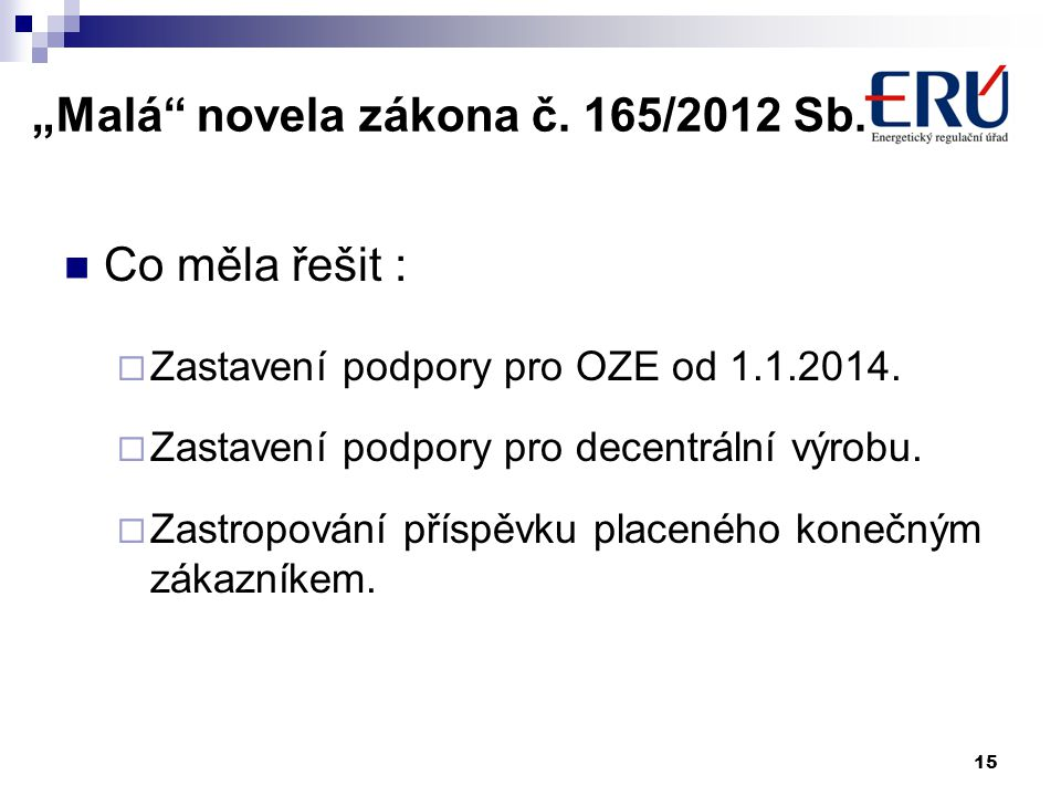 """""""Malá novela zákona č. 165/2012 Sb."""