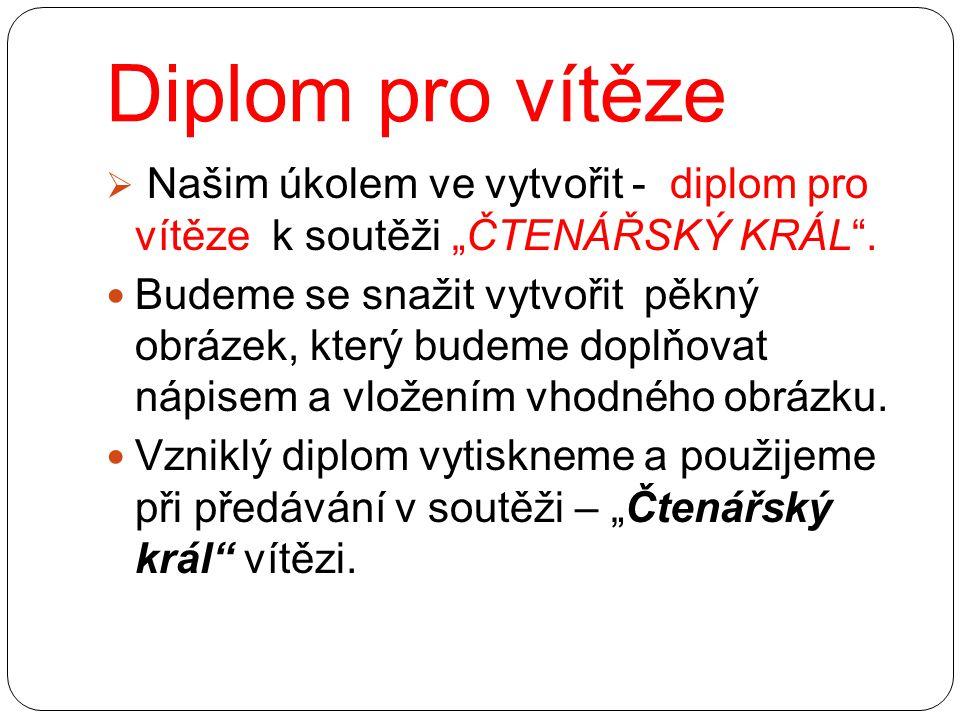 """Diplom pro vítěze Našim úkolem ve vytvořit - diplom pro vítěze k soutěži """"ČTENÁŘSKÝ KRÁL ."""