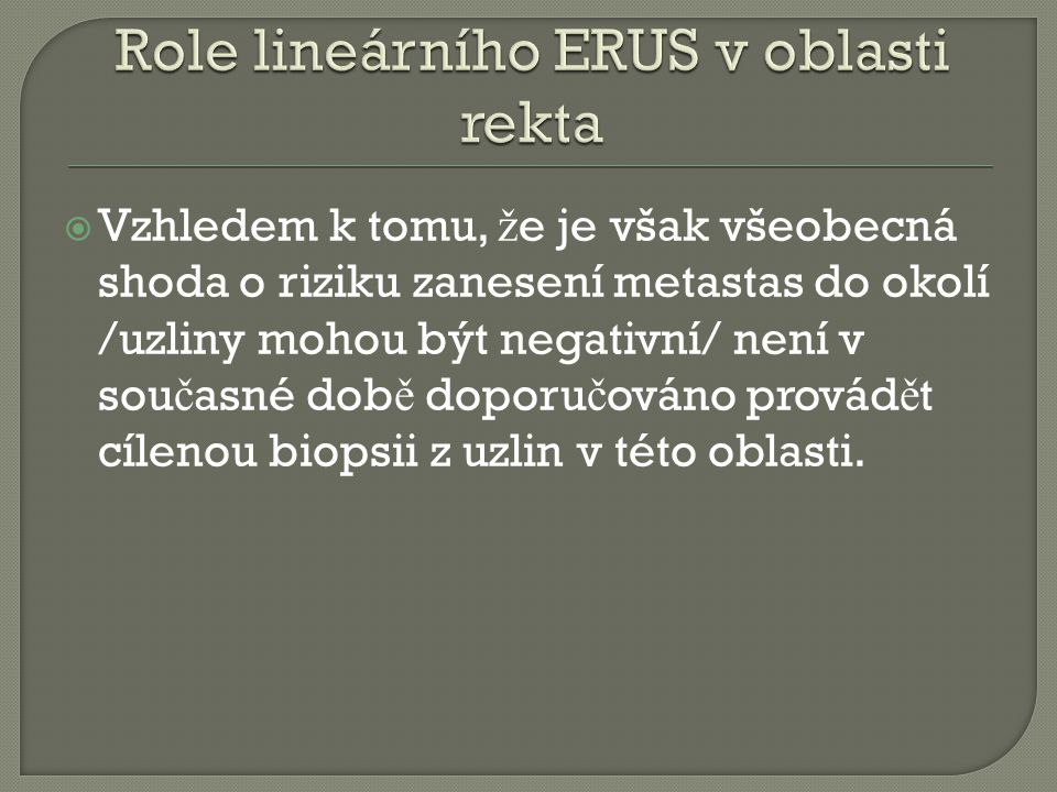 Role lineárního ERUS v oblasti rekta