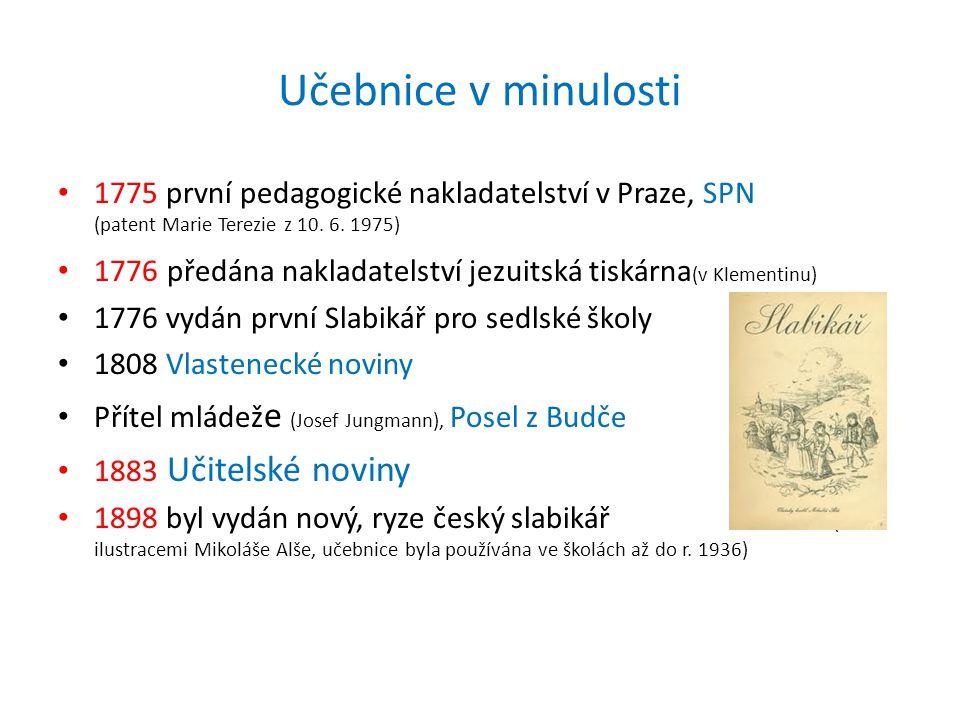 Učebnice v minulosti 1775 první pedagogické nakladatelství v Praze, SPN (patent Marie Terezie z 10. 6. 1975)