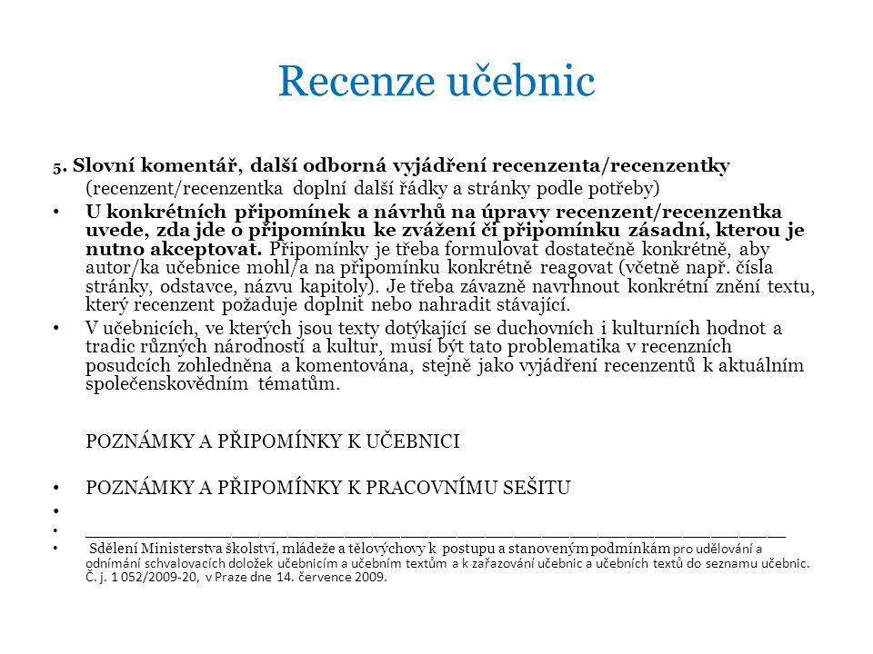 Recenze učebnic 5. Slovní komentář, další odborná vyjádření recenzenta/recenzentky.