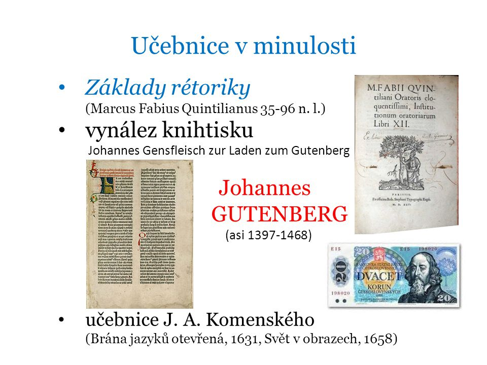 Učebnice v minulosti Základy rétoriky (Marcus Fabius Quintilianus 35-96 n. l.)