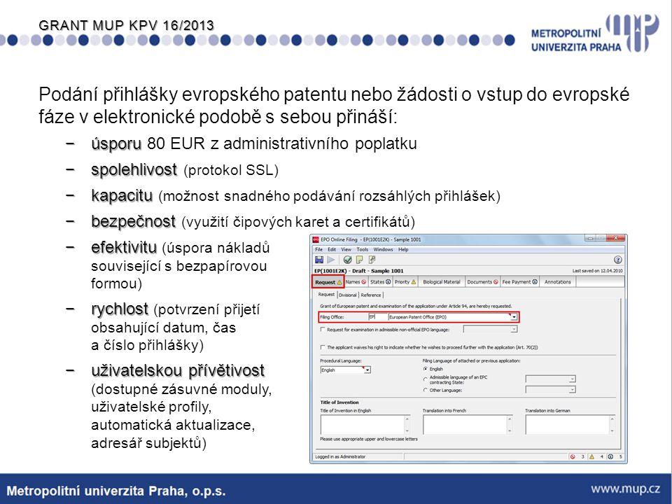 Podání přihlášky evropského patentu nebo žádosti o vstup do evropské fáze v elektronické podobě s sebou přináší: