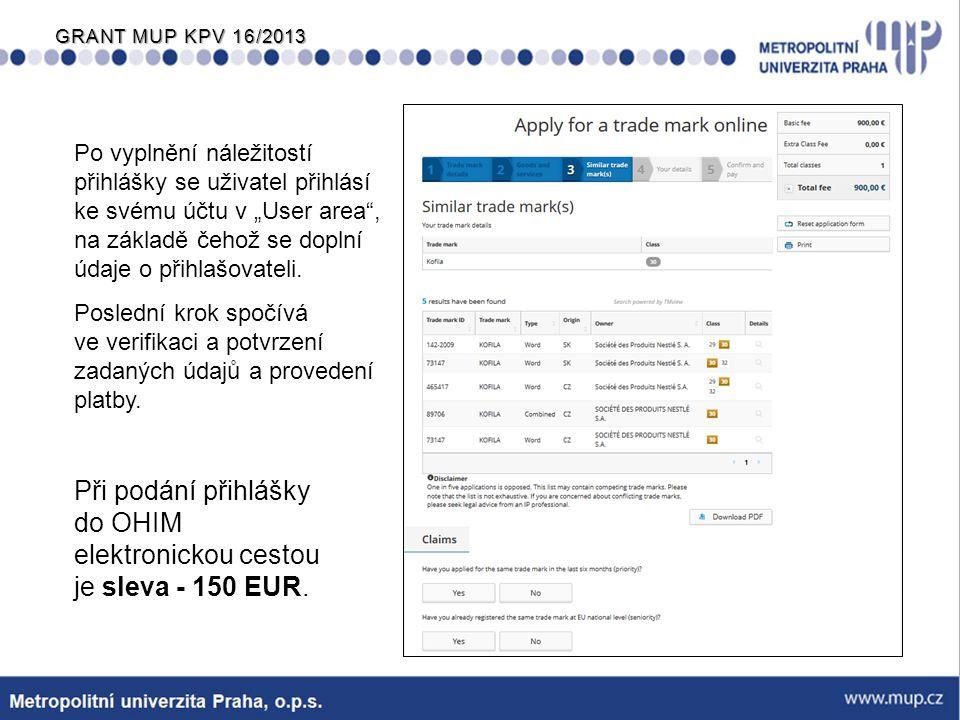 Při podání přihlášky do OHIM elektronickou cestou je sleva - 150 EUR.