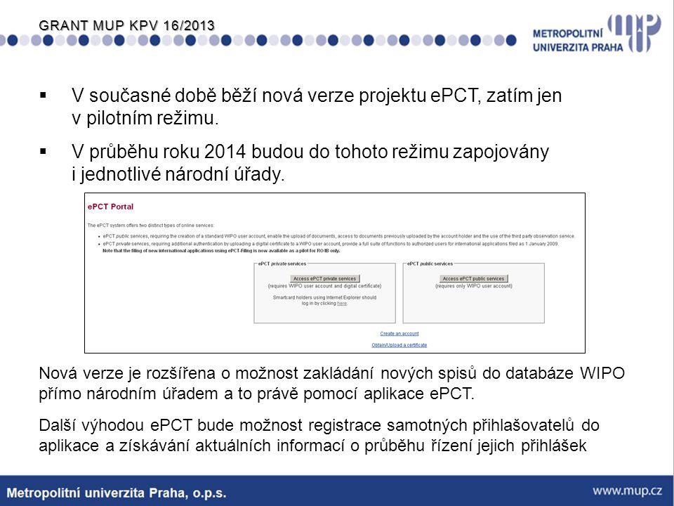 V současné době běží nová verze projektu ePCT, zatím jen v pilotním režimu.