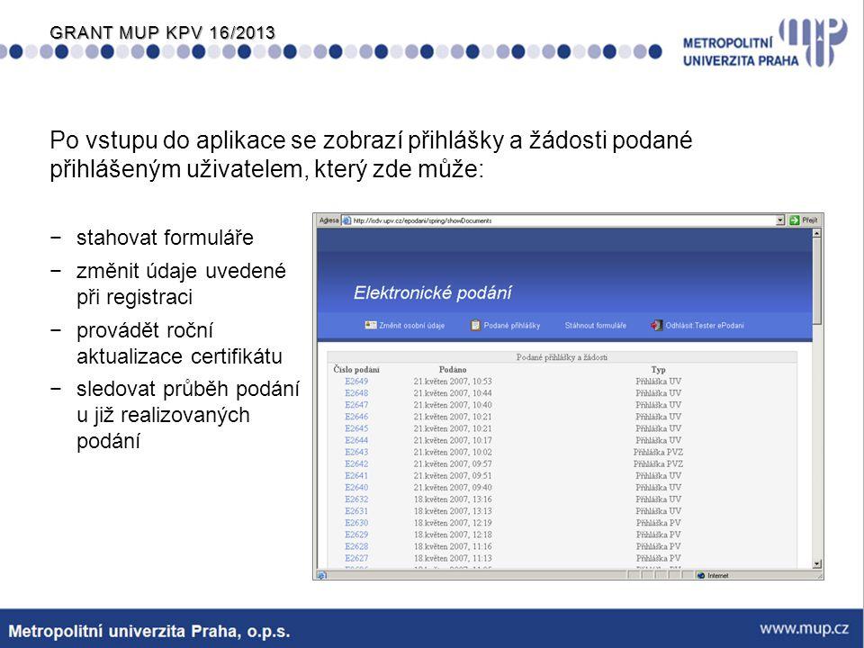 Po vstupu do aplikace se zobrazí přihlášky a žádosti podané přihlášeným uživatelem, který zde může: