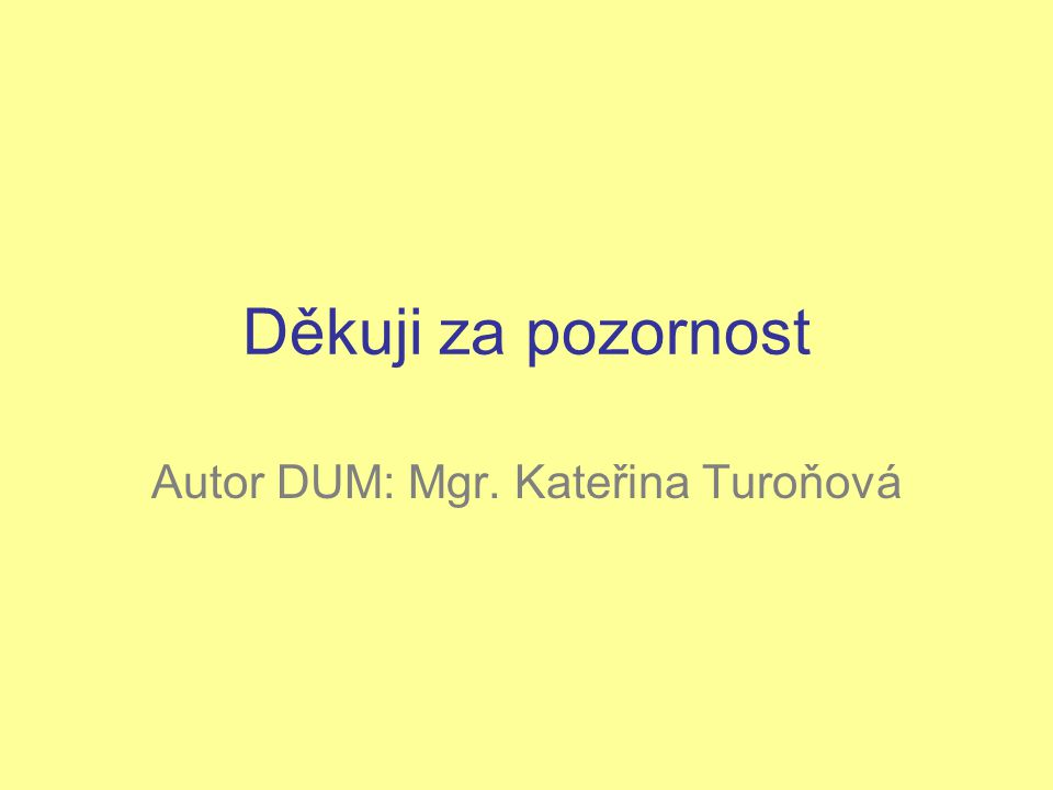 Autor DUM: Mgr. Kateřina Turoňová