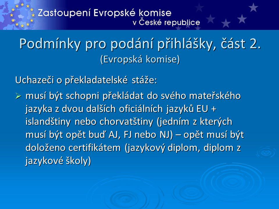 Podmínky pro podání přihlášky, část 2. (Evropská komise)