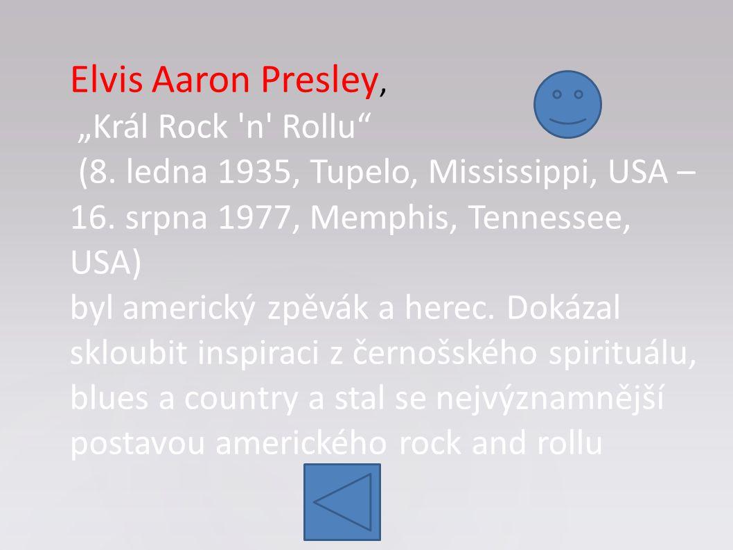 """Elvis Aaron Presley, """"Král Rock n Rollu (8"""