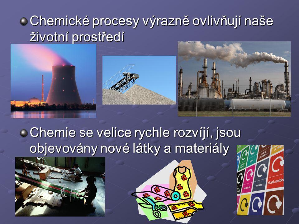 Chemické procesy výrazně ovlivňují naše životní prostředí