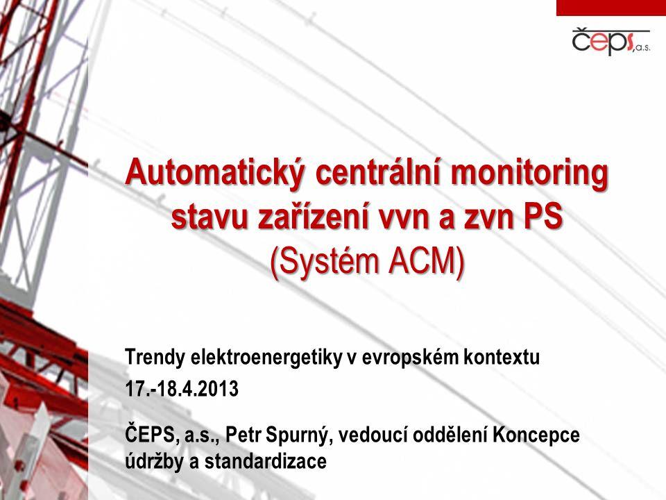 Automatický centrální monitoring stavu zařízení vvn a zvn PS (Systém ACM)