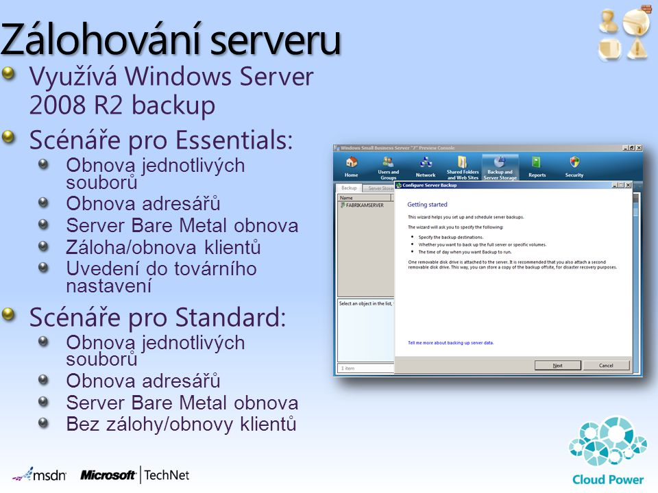 Zálohování serveru Využívá Windows Server 2008 R2 backup