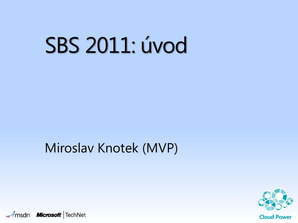 SBS 2011: úvod Miroslav Knotek (MVP)