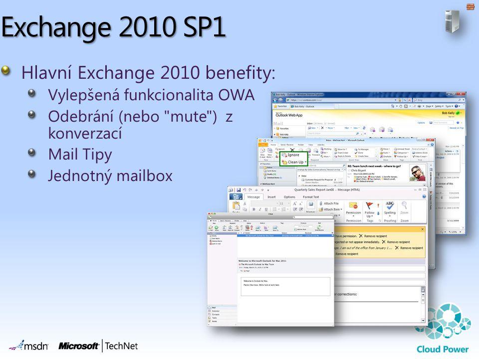 Exchange 2010 SP1 Hlavní Exchange 2010 benefity: