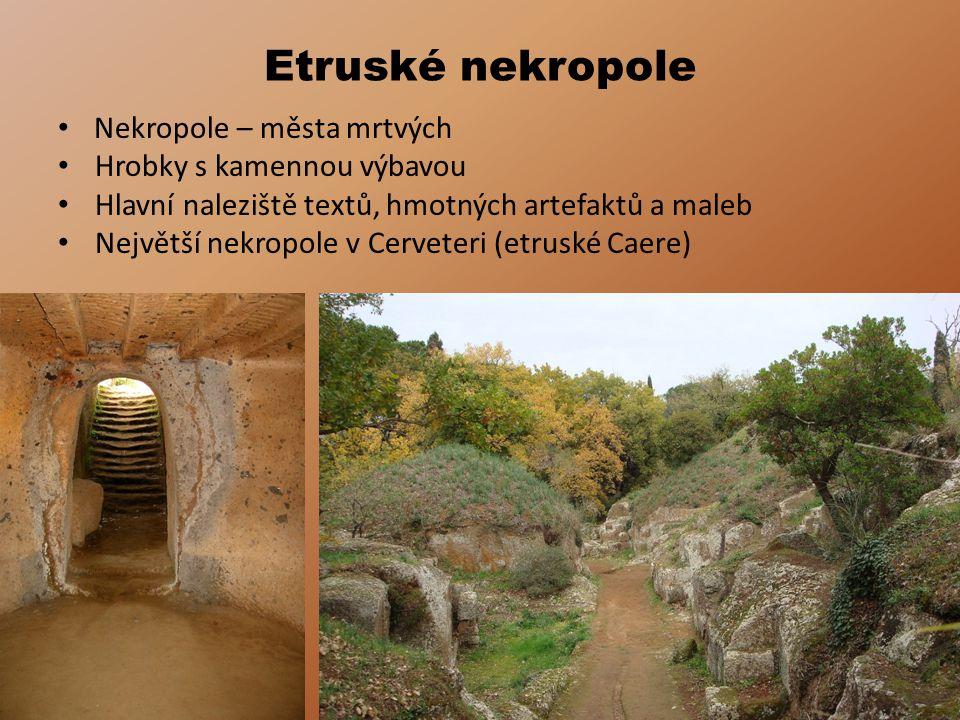 Etruské nekropole Nekropole – města mrtvých Hrobky s kamennou výbavou
