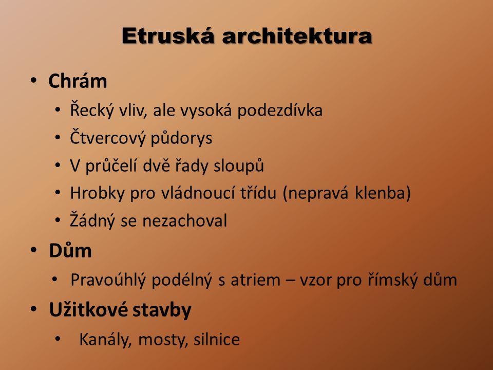 Etruská architektura Chrám Dům Užitkové stavby