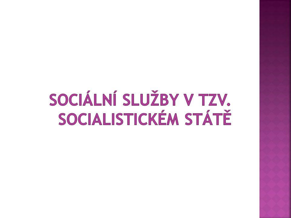 Sociální služby v tzv. socialistickém státě