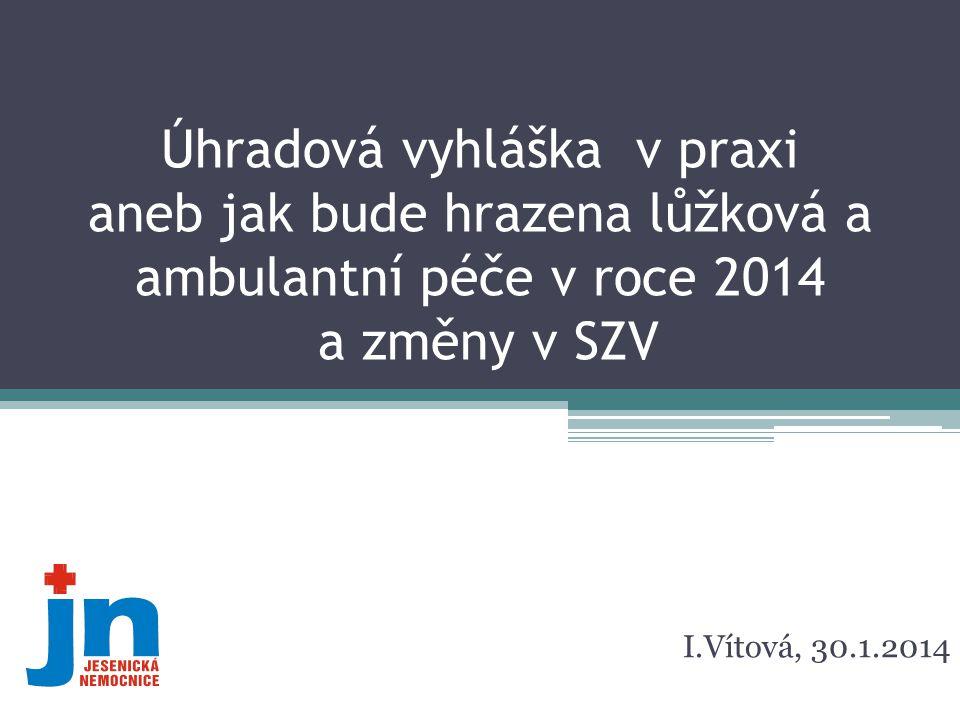 Úhradová vyhláška v praxi aneb jak bude hrazena lůžková a ambulantní péče v roce 2014 a změny v SZV