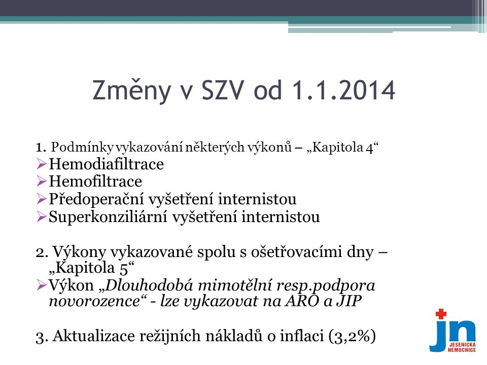 """Změny v SZV od 1.1.2014 1. Podmínky vykazování některých výkonů – """"Kapitola 4 Hemodiafiltrace. Hemofiltrace."""